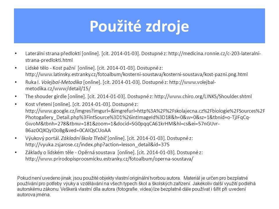 Použité zdroje Laterální strana předloktí [online]. [cit. 2014-01-03]. Dostupné z: http://medicina.ronnie.cz/c-203-lateralni-strana-predlokti.html